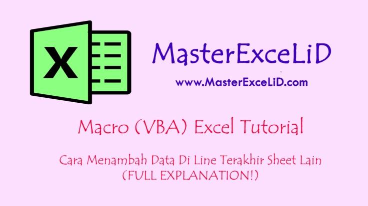 VBA Excel - Cara Menambah Data Di Line Terakhir Sheet Lain.jpg